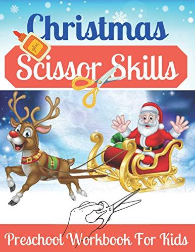 Christmas Scissor Skills Preschool Workbook for Kids: Christmas Cut & Paste Workbook For Toddlers