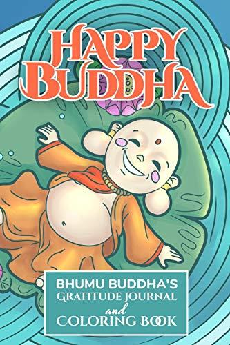 Happy Buddha: Bhumu Buddha's Gratitude Journal and Coloring Book