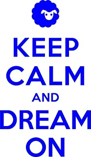 Keep Calm And Dream On Picture Art – Living Room - Peel & Stick Sticker - Vinyl Wall Decal Size : 10 Inches X 20 Inches - 22 Colors Available