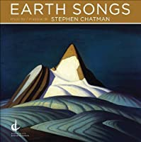 Earth Songs by STEPHEN CHATMAN (2010-01-26)