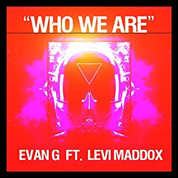 Who We Are (feat. Levi Maddox)
