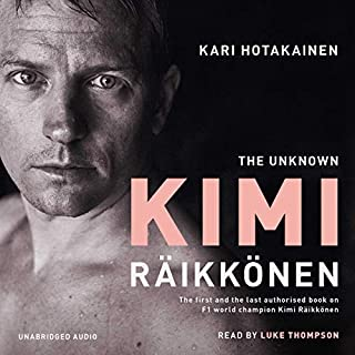 The Unknown Kimi Raikkonen                   By:                                                                                                                                 Kari Hotakainen                               Narrated by:                                                                                                                                 Luke Thompson                      Length: 5 hrs and 21 mins     44 ratings     Overall 4.4