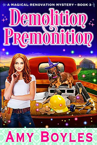 Demolition Premonition (A Magical Renovation Mystery Book 3) by [Amy  Boyles]