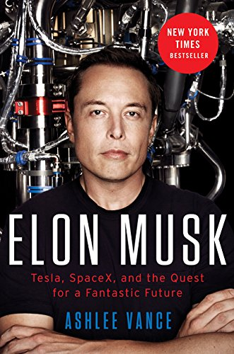 Elon Musk: Tesla, SpaceX, and the Quest...