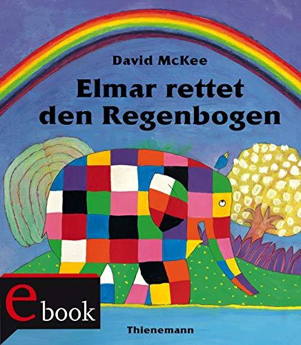 Elmar: Elmar rettet den Regenbogen