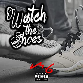 Watch The Shoes