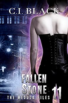 The Medusa Files, Case 11: Fallen Stone by [C.I. Black]