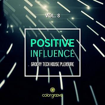 Positive Influence, Vol. 8 (Groovy Tech House Pleasure)