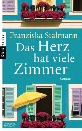 Buchseite und Rezensionen zu 'Das Herz hat viele Zimmer: Roman' von Franziska Stalmann