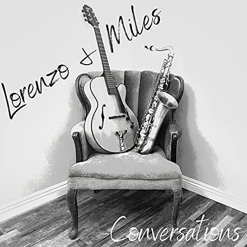 Conversations, Lorenzo & Miles