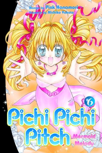 Pichi Pichi Pitch: Volume 6 Mermaid Melody