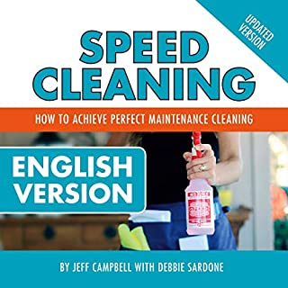 Speed Cleaning for the Pros     Employee Training Manual: How to Achieve Perfect Maintenance Cleaning              By:                                                                                                                                 Jeff Campbell,                                                                                        Debbie Sardone                               Narrated by:                                                                                                                                 Cat Lookabaugh                      Length: 2 hrs and 14 mins     Not rated yet     Overall 0.0