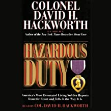 Hazardous Duty: America's Most Decorated Living Soldier Reports From the Front and Tells the Way It Is