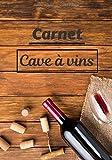 Carnet cave à vins: Gestion de ma cave à vin | Idée cadeau à offrir | Carnet pour passionnée d'œnologie | Quantité, nom, année, … |