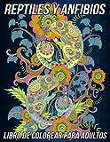 Reptiles y Anfibios Libro de Colorear para Adultos: Hermosas Páginas para Colorear Antiestrés y Relajantes con Adorables Mandalas de Lagarto