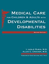Medical Care for Children and Adults with Developmental Disabilities, Second Edition