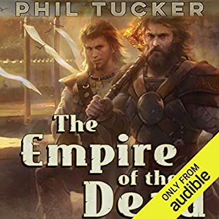 The Empire of the Dead                   By:                                                                                                                                 Phil Tucker                               Narrated by:                                                                                                                                 Paul Guyet                      Length: 8 hrs and 13 mins     43 ratings     Overall 4.5