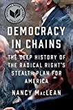 Image of Democracy in Chains: The Deep History of the Radical Right's Stealth Plan for America