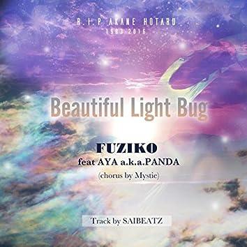 Beautiful Light Bug (feat. AYA a.k.a.PANDA & MC Mystie)
