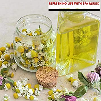 Refreshing Life With Spa Music
