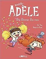 Mortelle Adèle, Tome 13 - Big bisous baveux de M. TAN