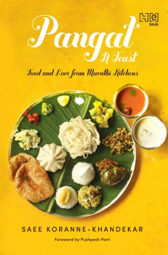 Pangat, a Feast: Food and Lore from Marathi Kitchens (English Edition)