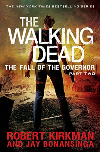 The Walking Dead: The Fall of the Governor: Part Two (The Walking Dead Series Book 4) (English Edition)