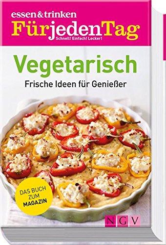 Vegetarisch: Frische Ideen für Genießer