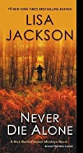 Never Die Alone (A Bentz/Montoya Novel) by Lisa Jackson (2015-07-28)
