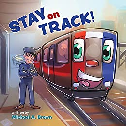 Stay on Track! (What I Tell Myself) by [Michael A Brown]