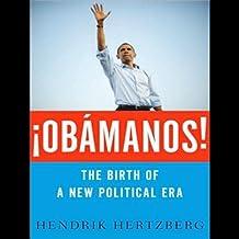 ¡Obamanos!: The Rise of a New Political Era