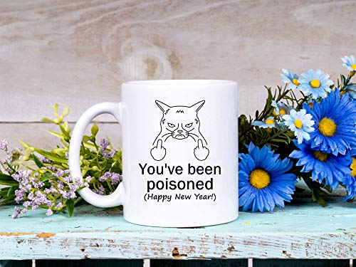 You've Been Poisoned Vulgar Middle Finger Mug for Cat Lover Gag Gift Happy New Year Mug for Him Funny Coffee Tea Cup