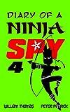 Diary of a Ninja Spy 4: Clone Army! (Diary of a Sixth Grade Ninja Spy) (English Edition)