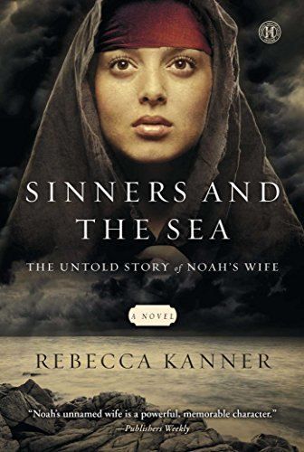 The Sinners and the Sea: The Untold Story of Noah's Wife (English Edition)