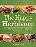 The Happy Herbivore Cookbook: Over 175 Delicious Fat-Free and Low-Fat...