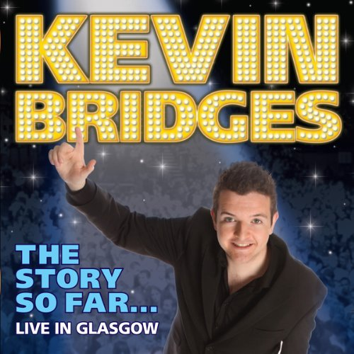 Kevin Bridges - The Story So Far…Live in Glasgow cover art