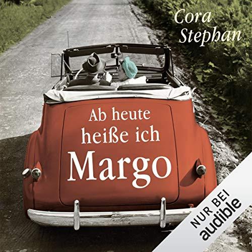 Ab heute heiße ich Margo                   Autor:                                                                                                                                 Cora Stephan                               Sprecher:                                                                                                                                 Tanja Fornaro                      Spieldauer: 18 Std. und 8 Min.     1.639 Bewertungen     Gesamt 4,5