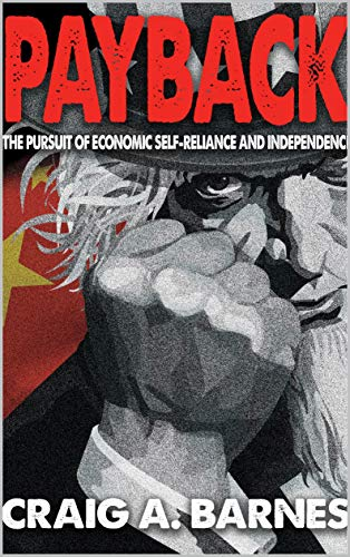 PAYBACK: The Pursuit of Economic Self-Reliance and Independence (English Edition)