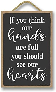 Best if you think our hands are full sign Reviews