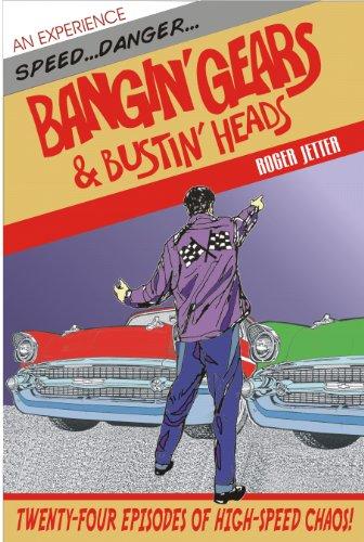 Bangin' Gears & Bustin' Heads