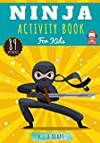 Ninja Activity Book: For kids 4-8 years old | Preschool Activity Book Boy & Girl with 89 Activities, Games and Puzzles on Ninjas, Japanese Spy and ... Labyrinths, Children Wordsearch and More.