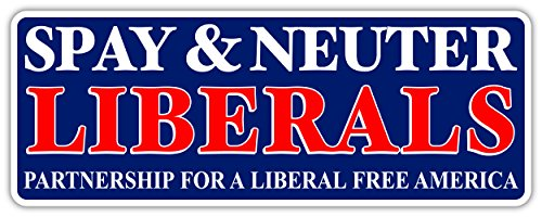 Spay and Neuter Liberals | Liberal Free America Funny Sticker Decal 3x8 inches
