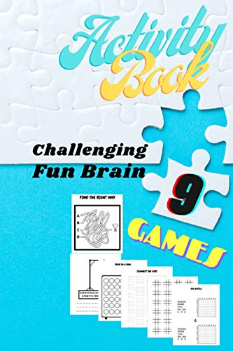Activity Book Challenging Fun Brain: It Will Include 9 Different Games Fun Activities to Help Children Self-Regulate, Focus, and Succeed
