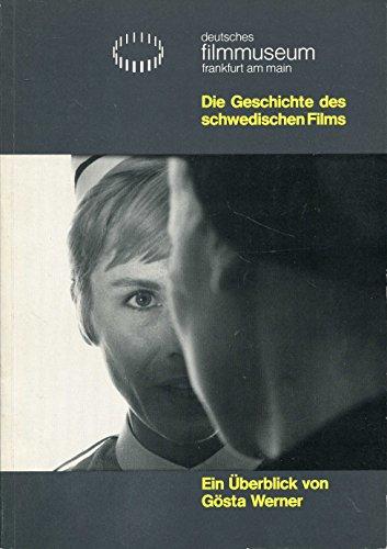 Die Geschichte des schwedischen Films: Ein Überblick (Schriftenreihe des Deutschen Filmmuseums Frankfurt am Main)