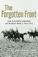 The Forgotten Front: The Eastern Theater of World War I, 1914 - 1915 (Foreign Military Studies)