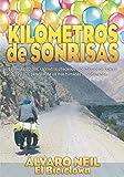 Kilómetros de Sonrisas: Viaje en bicicleta por Sudamérica. 19 meses, 32.000 kilómetros ofreciendo espectáculos de clown a 20.000 personas de las más humildes (Mosaw nº 1)