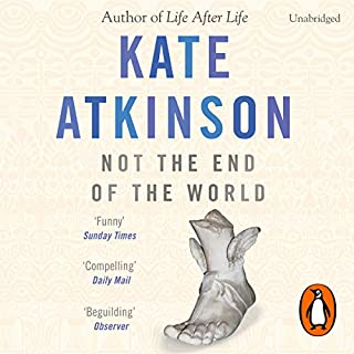 Not the End of the World                   By:                                                                                                                                 Kate Atkinson                               Narrated by:                                                                                                                                 Fenella Woolgar                      Length: 7 hrs and 1 min     25 ratings     Overall 4.2