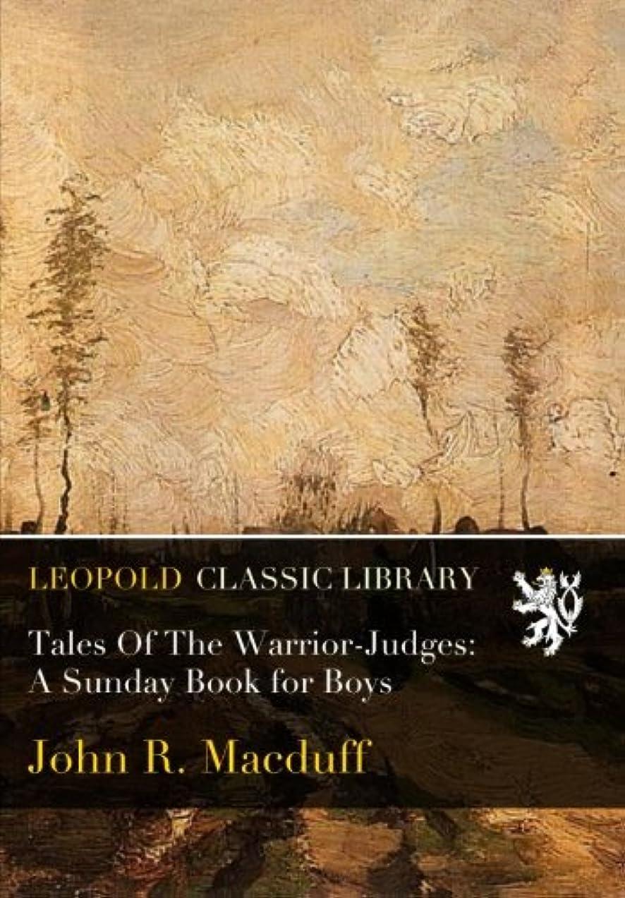 必要条件したがってじゃないTales Of The Warrior-Judges: A Sunday Book for Boys