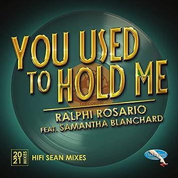 You Used to Hold Me 2021 (Hifi Sean Remixes)