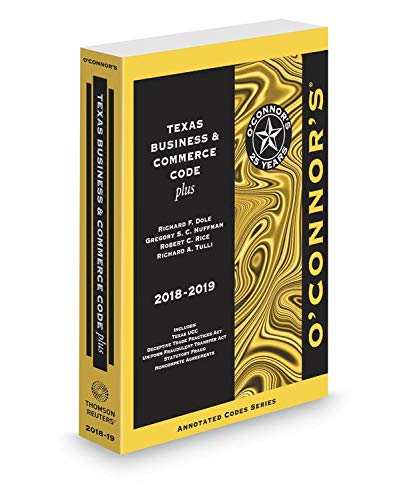 Compare Textbook Prices for O'Connor's Texas Business & Commerce Code Plus, 2018-2019 ed  ISBN 9781539206729 by Richard F. Dole,Gregory S.C. Huffman,Robert C. Rice,Richard A. Tulli